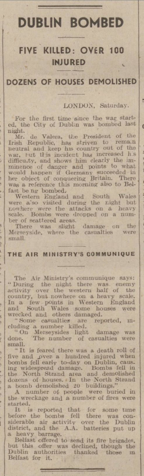 The Bombing of Dublin by the Luftwaffe – 31 May 1941 http://blog.britishnewspaperarchive.co.uk/2013/05/30/the-bombing-of-dublin-by-the-luftwaffe-31-may-1941/ de Valera wasn't President, he was the Irish Prime Minister.