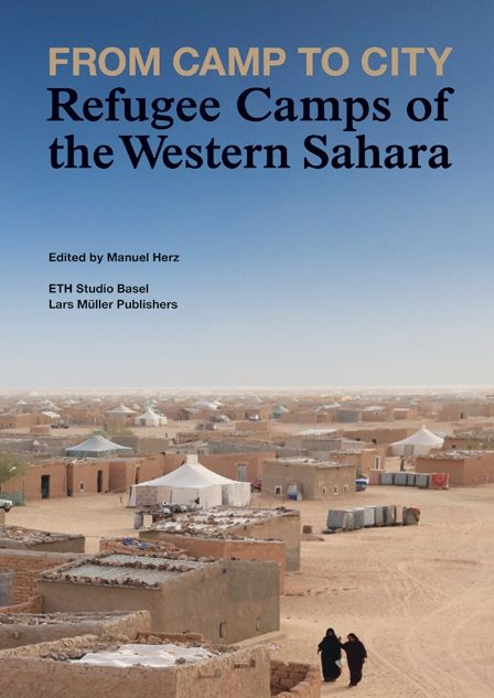 From Camp to City Refugee Camps of the Western Sahara