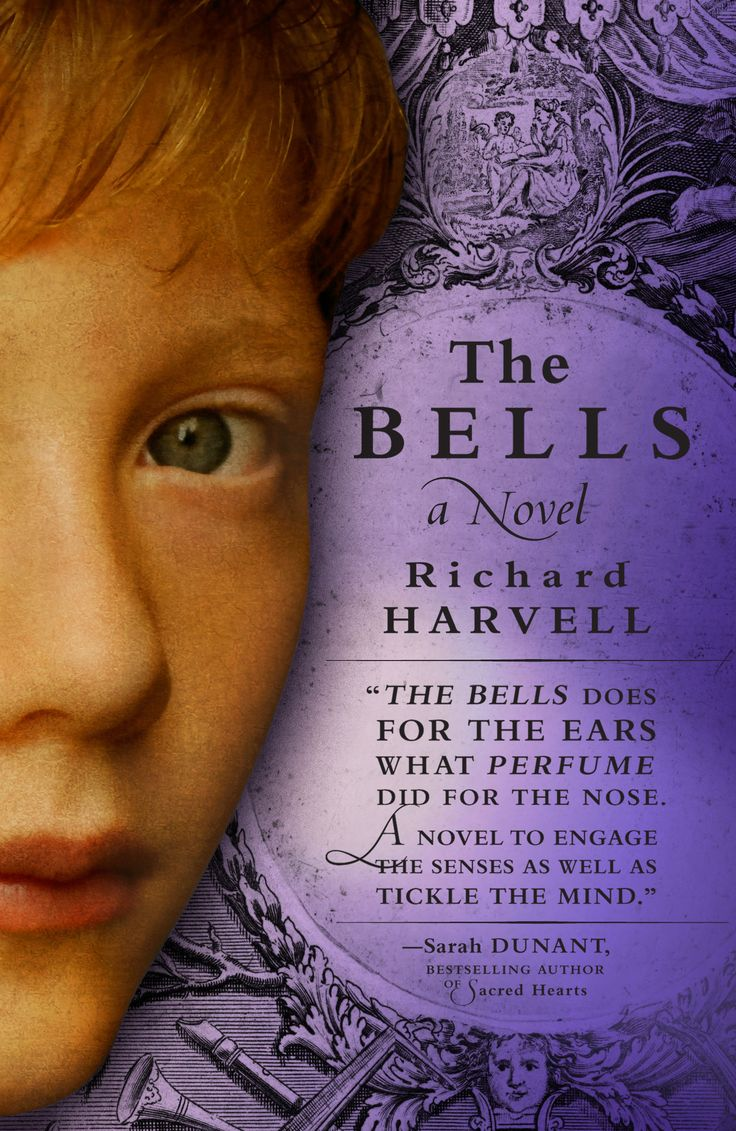 The Bells, by Richard Harvell (12 May 2014) -- Genre: Historical Fiction