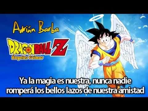 ( Dragon Ball Z Cancion ) Adrian Barba Angeles Fuimos Audio Latino