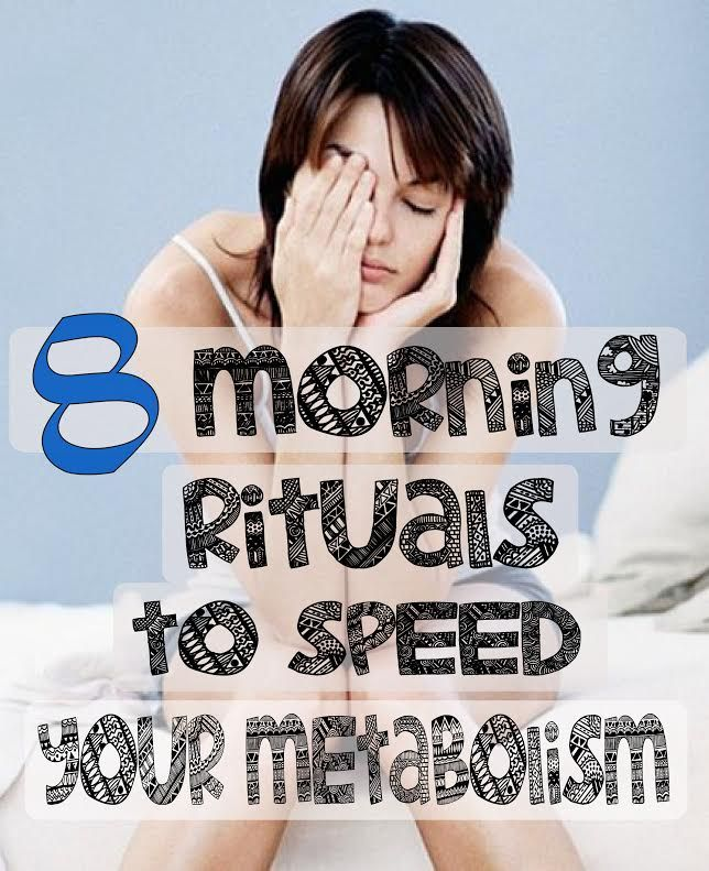 Start Your Day With These 8 Morning Rituals To Speed Your Metabolism