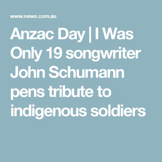 Anzac Day | I Was Only 19 songwriter John Schumann pens tribute to indigenous soldiers