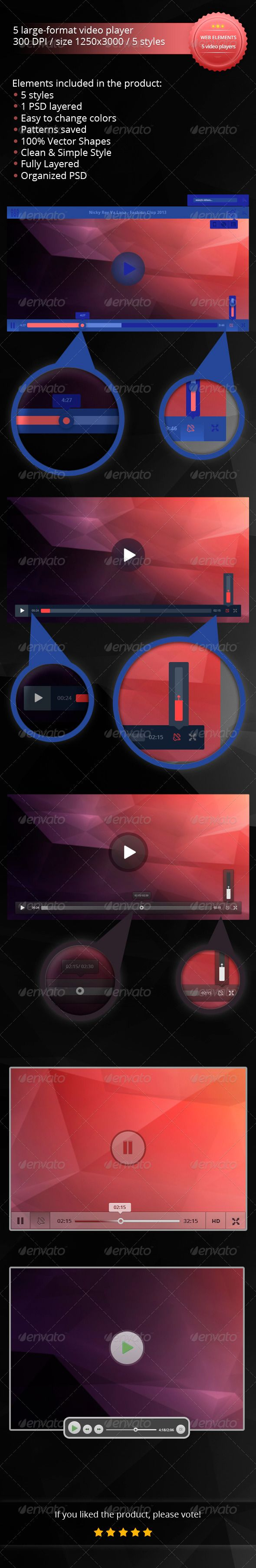 5 Large-Format Video Players  #GraphicRiver         List of files included in the item  list of files in the product:  Set of 5 large-format video players.  Lots of layered PSD file.  5 different styles.  It is easy to change the color, shape, effects.  100% Vector Shapes.  Fully Layered & Organized PSD.  Clean & Simple Style.  All folders are well signed.   Features  Organized layer structure  	 The files are very easy to navigate. All layers are named and organized in groups and subgroups…