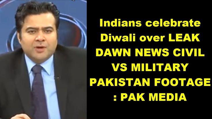 Indians celebrate Diwali over LEAK DAWN NEWS CIVIL VS MILITARY PAKISTAN ...