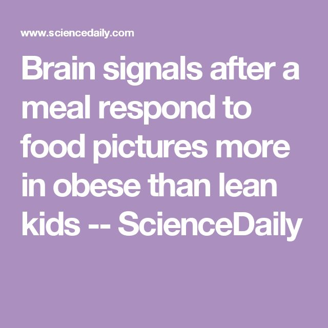 Brain signals after a meal respond to food pictures more in obese than lean kids -- ScienceDaily