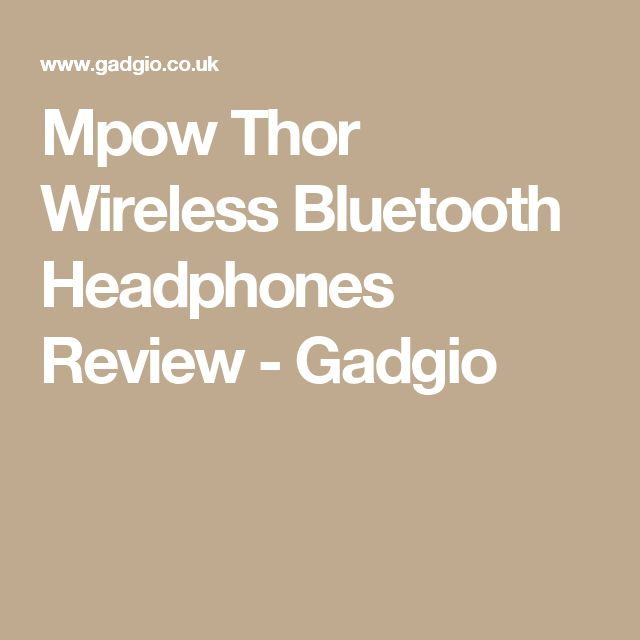 Mpow Thor Wireless Bluetooth Headphones Review - Gadgio