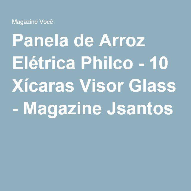 Panela de Arroz Elétrica Philco - 10 Xícaras Visor Glass - Magazine Jsantos