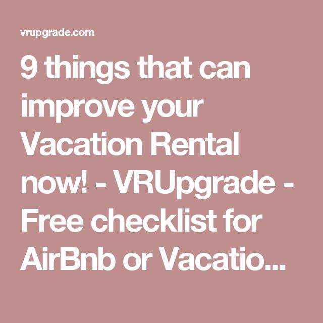 9 things that can improve your Vacation Rental now! - VRUpgrade - Free checklist for AirBnb or Vacation Rental