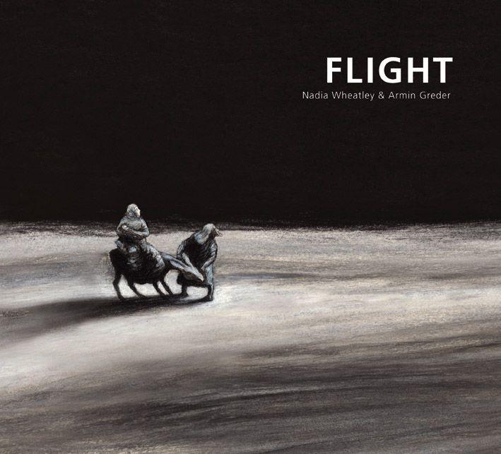 2016 Flight by Nadia Wheatley and Armin Greder