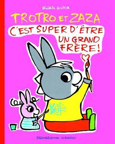 Trotro et Zaza : C'est super d'être un grand frère !: Amazon.fr: Bénédicte Guettier: Livres