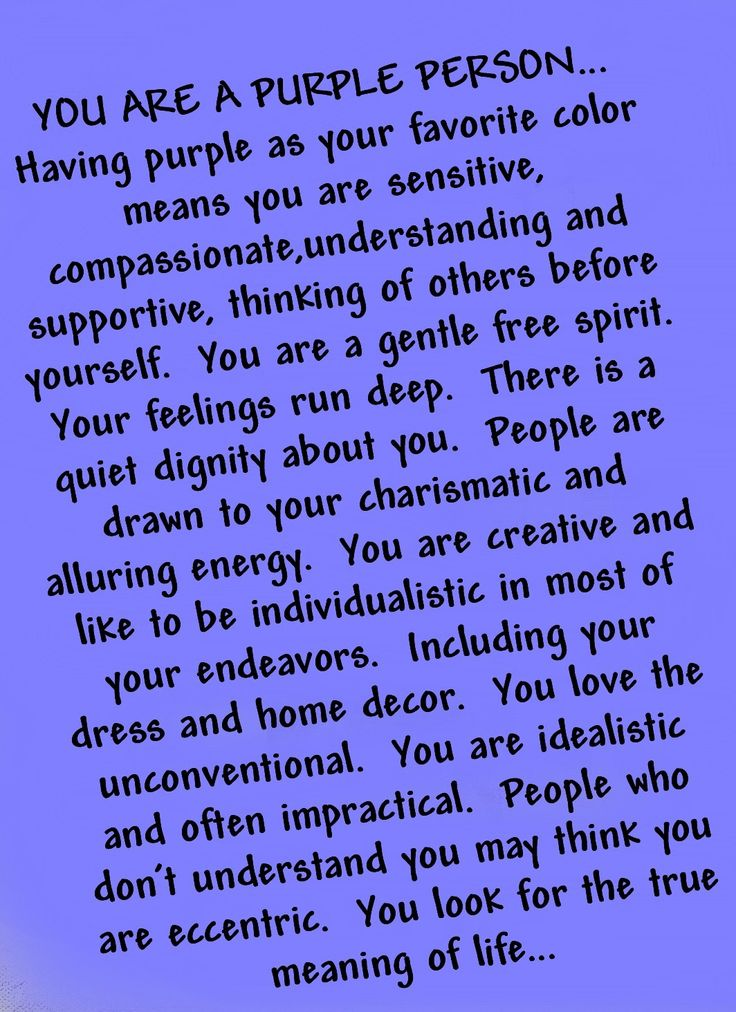 One of my two favorite colors is purple...and I do not think I am impractical, but most of the other descriptors do apply.