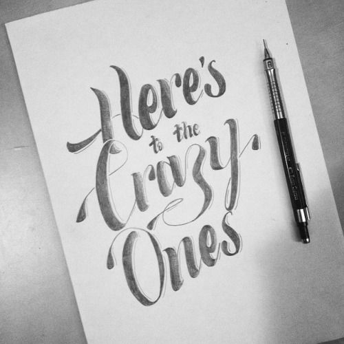'Here's to the crazy ones' #typographyinspired #type #goodtype #calligritype #actypist #handtype #handlettering #lettering #quotes #dreams #handdrawn #graphicdesign #typo #typespire #typography #sketch #letters #drawletters #typomaniac #typeverything...