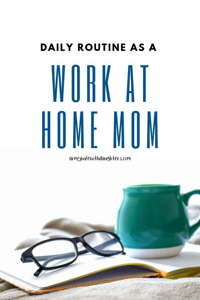 My Daily Routine As A Work At Home Mom