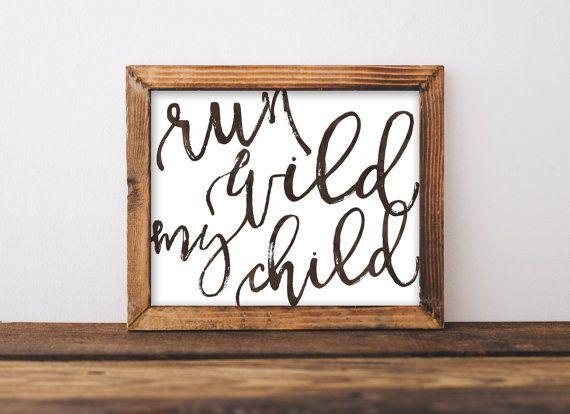 Run Wild My Child Nursery Wall Art, Boho Bedroom Decor, Wild & Free