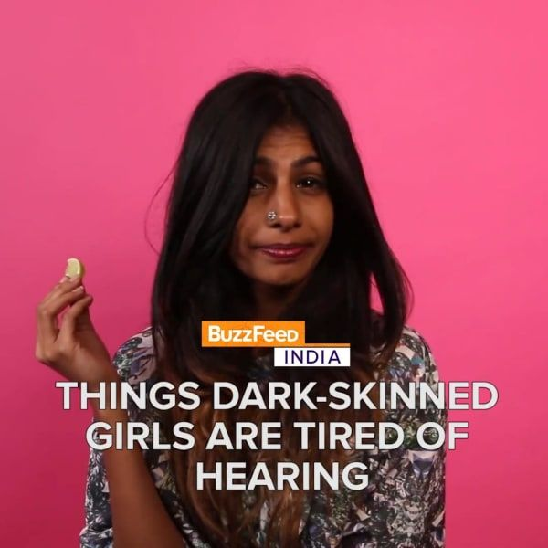 Things Dark Skinned Women Are Tired Of Hearing | BuzzFeed