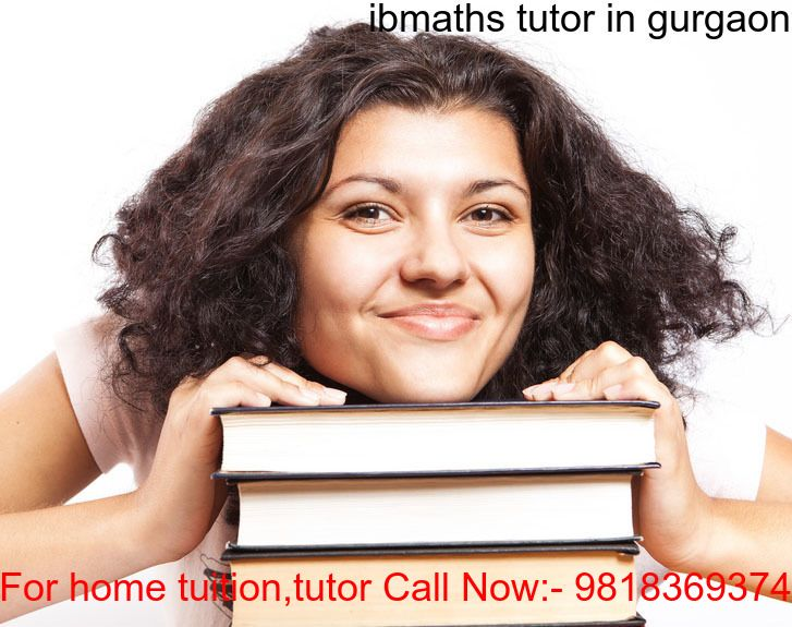 We Offer Talented, Best, skilled, experienced, Specialized IB Maths Tutors Tuitions Teachers / IGCSE Core Maths Tutors Studies For IB Maths In Gurgaon.