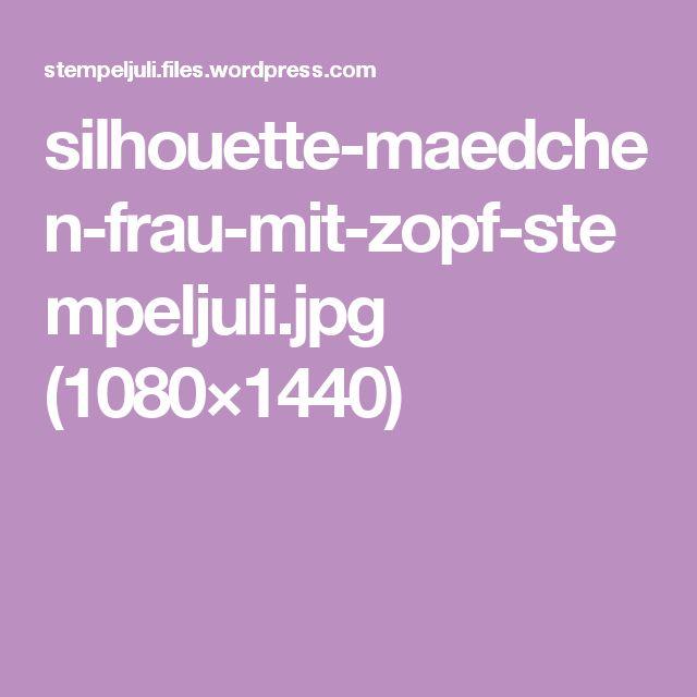 silhouette-maedchen-frau-mit-zopf-stempeljuli.jpg (1080×1440)