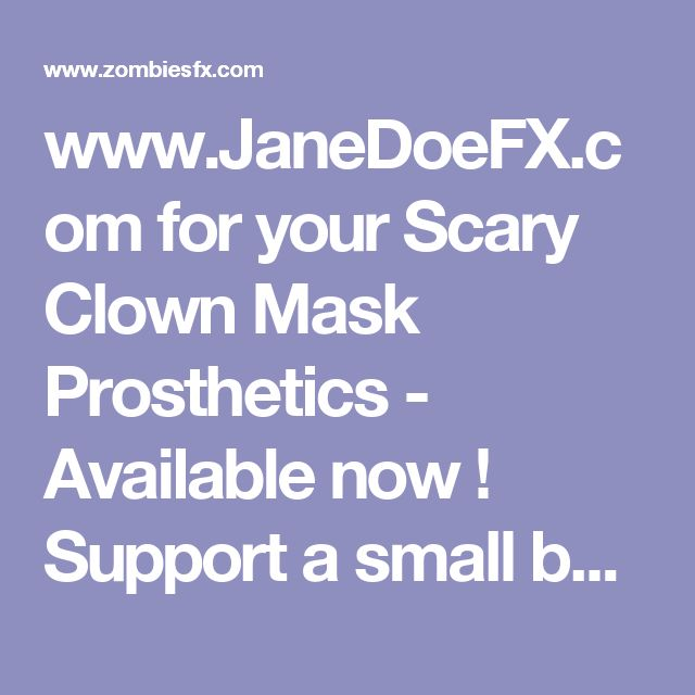 www.JaneDoeFX.com for your Scary Clown Mask Prosthetics - Available now ! Support a small business - handmade prosthetics by the artist (me)