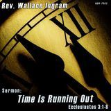 Time Is Running Out: Ecclesiastes 3:1-8 (Sermon) [CD]