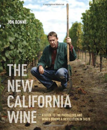 The New California Wine A Guide to the Producers and Wines Behind a Revolution in Taste -- Check out the image by visiting the link.