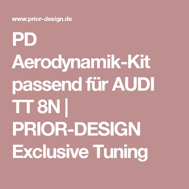 PD Aerodynamik-Kit passend für AUDI TT 8N | PRIOR-DESIGN Exclusive Tuning