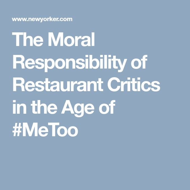 The Moral Responsibility of Restaurant Critics in the Age of #MeToo