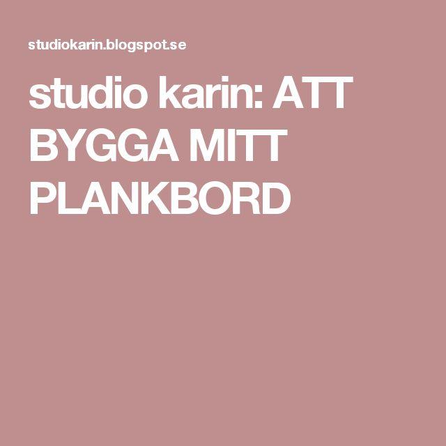studio karin: ATT BYGGA MITT PLANKBORD