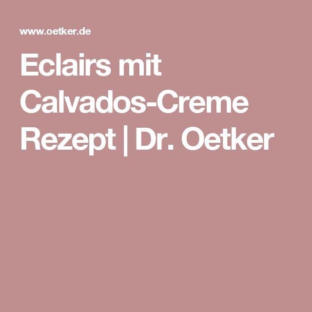 Eclairs mit Calvados-Creme Rezept   Dr. Oetker