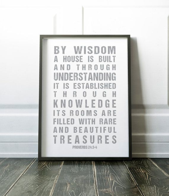 By wisdom a house is built Proverbs 24:3-4 Art Print