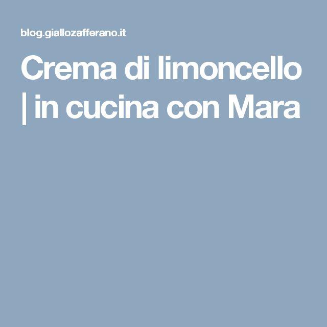 Crema di limoncello | in cucina con Mara