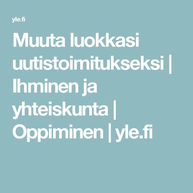 Muuta luokkasi uutistoimitukseksi | Ihminen ja yhteiskunta | Oppiminen | yle.fi
