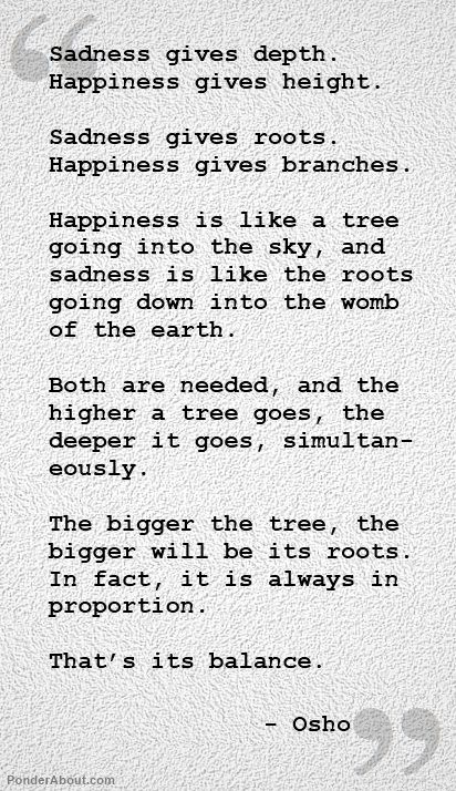 The balance of sadness and happiness...Osho