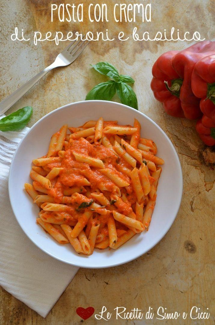 Pasta con crema di peperoni e basilico - Le Ricette di Simo e Cicci
