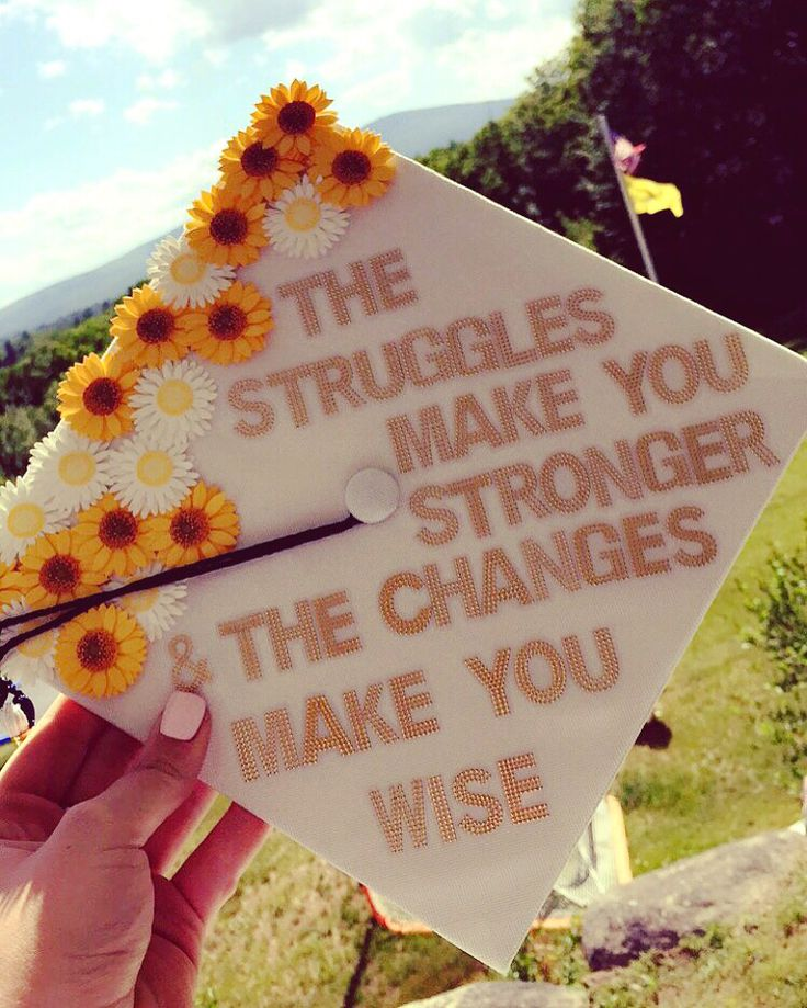 """""""The struggles make you stronger and the changes make you wise"""" #graduation #cap #gradcapideas #graduationcap #capideas #garyallan #quote"""