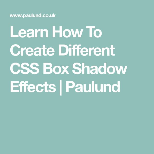 Learn How To Create Different CSS Box Shadow Effects   Paulund
