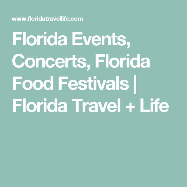 Florida Events, Concerts, Florida Food Festivals | Florida Travel + Life