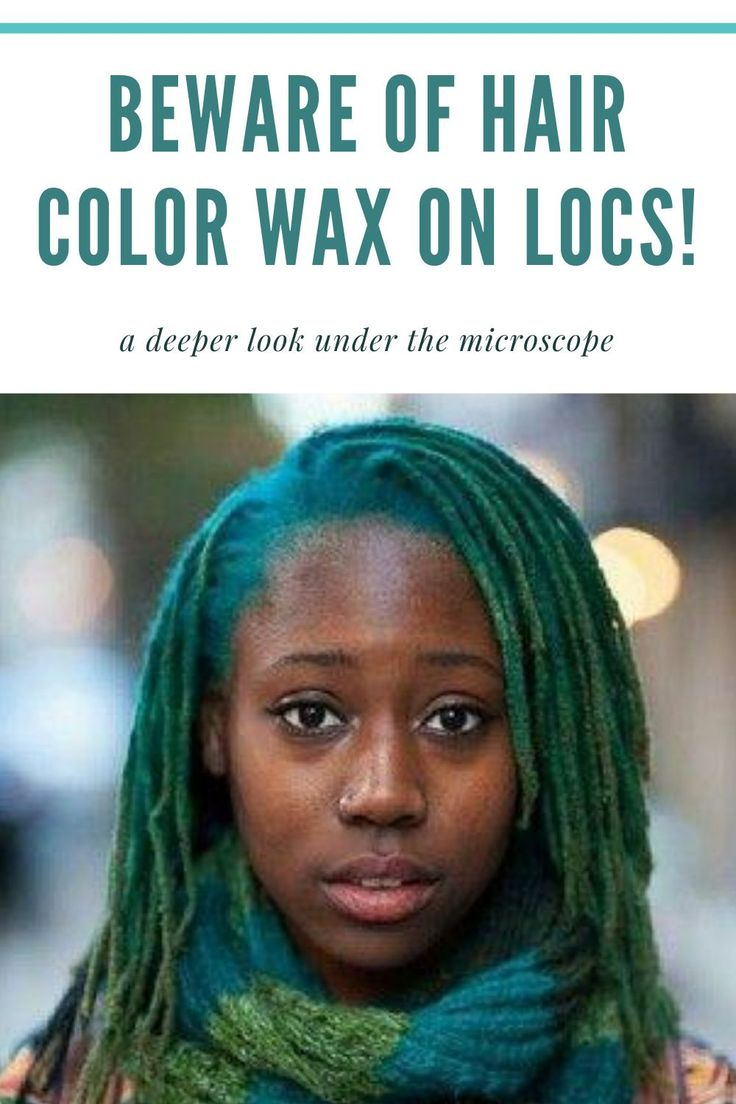 Beware of hair color wax on locs in 2020 hair color