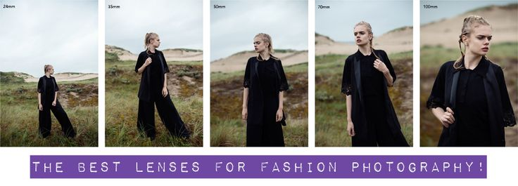 Photography Tips: The best lenses for fashion photography!