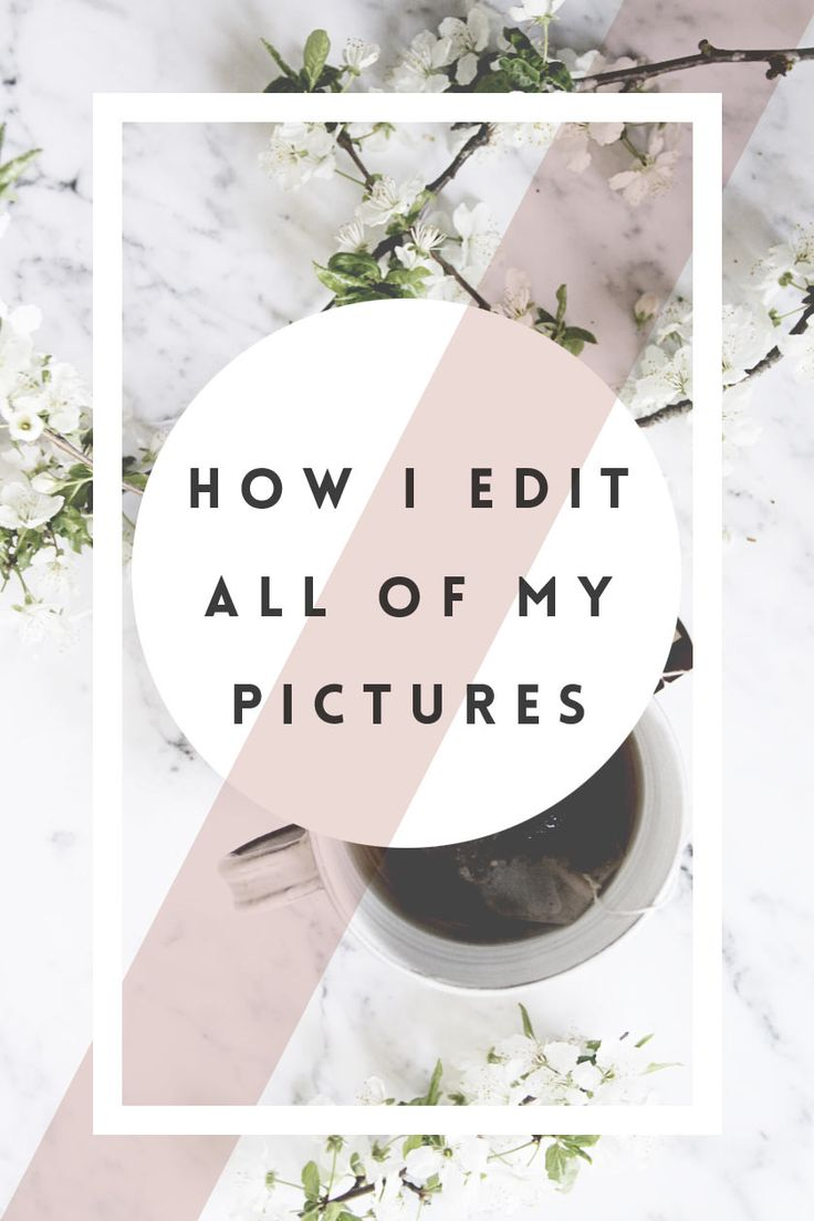 How I edit all of my pictures in Photoshop
