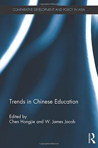 Trends in Chinese education / edited by Hongjie Chen and W. James Jacob