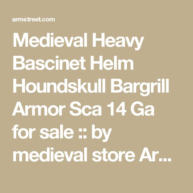 Medieval Heavy Bascinet Helm Houndskull Bargrill Armor Sca 14 Ga for sale :: by medieval store ArmStreet