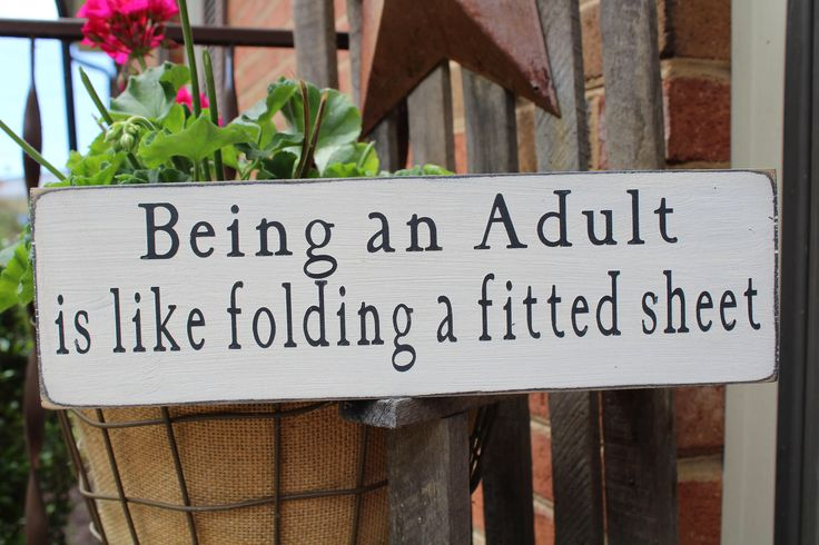 Being an Adult is like folding a fitted sheet, Wood sign, Funny sign, man cave sign, Mom sign, Adulting, Farmhouse Sign, Family Sign, Parent by SayItOnWoodSigns on Etsy https://www.etsy.com/listing/539064727/being-an-adult-is-like-folding-a-fitted
