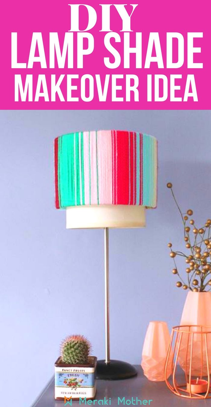 Colorful Lampshades Makeover Lampshade Makeover Diy Lamp Diy Lamp Shade