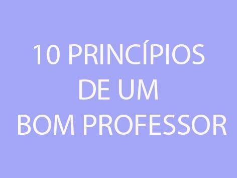 Por: Professor Vicente Martins                               Apresentamos um decálogo contendo dez princípios para atividade docente de ...
