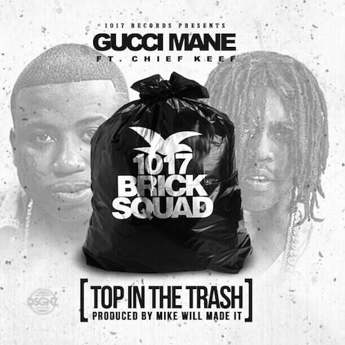 Gucci Mane ft. Chief Keef – Top In The Trash (Prod. by Mike Will Made It)