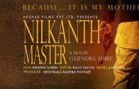 Nilkanth Master Is the new Marathi Movie directed by Gajendra Ahire with a star cast of Vikhram Gokhale, Adinath Kothare, Kishore Kadam, Omkar Govardhan, Neha Mahajan,Pooja Sawant, and others