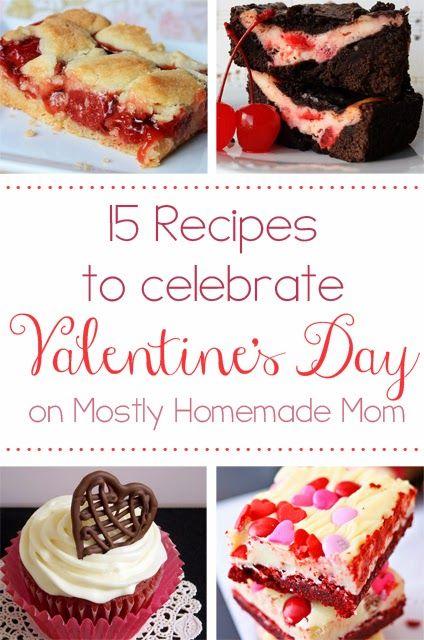 Mostly Homemade Mom - 15 Recipes to Celebrate Valentine's Day  www.mostlyhomemademom.com