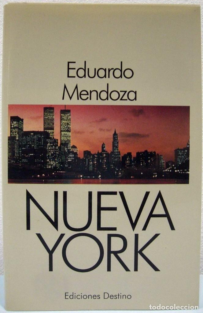 Nueva York / Eduardo Mendoza  L/Bc 860 MEN nue   http://almena.uva.es/search~S1*spi?/cl%2Fbc+860/cl+bc+860/401%2C566%2C638%2CE/frameset&FF=cl+bc+860+men+nue&1%2C1%2C