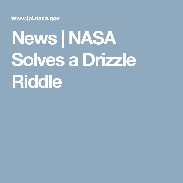 News | NASA Solves a Drizzle Riddle