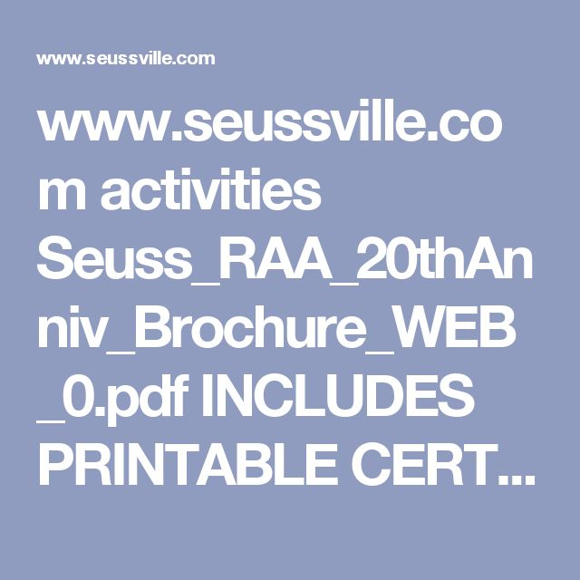 www.seussville.com activities Seuss_RAA_20thAnniv_Brochure_WEB_0.pdf INCLUDES PRINTABLE CERTIFICATE OF PARTICIPATION